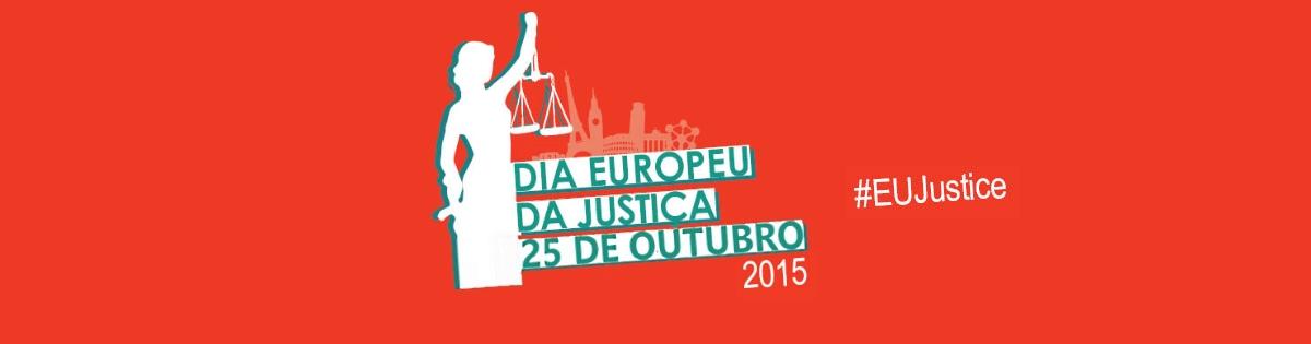 Dia Europeu da Justiça - 25 de Outubro de 2015