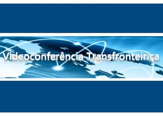 Videoconferência Transfronteiriça