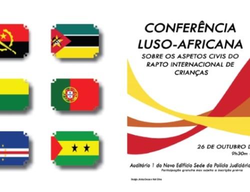 """Conferência Luso-Africana """"Sobre os aspetos civis do rapto internacional de crianças"""""""