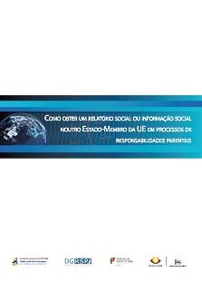 """""""Como obter relatórios e informações sociais noutro Estado-Membro em processos de responsabilidades parentais e de promoção e proteção"""""""