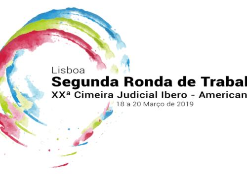 2ª Ronda de trabalhos da XX Cumbre Judicial Ibero-Americana, em Lisboa