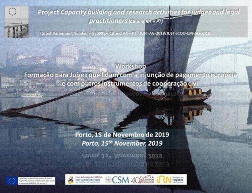 """Workshop""""Formação para Juízes que lidam com a injunção de pagamento europeia e com outros instrumentos de cooperação civil"""""""